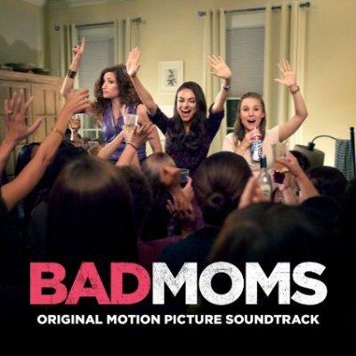 Bad Moms Soundtrack CD. Bad Moms Soundtrack