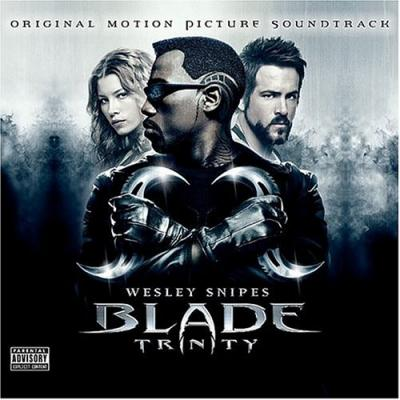 Blade Trinity Soundtrack CD. Blade Trinity Soundtrack Soundtrack lyrics