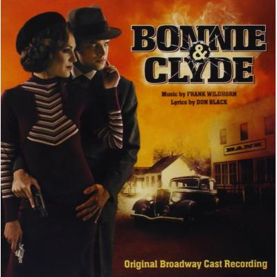 Bonnie & Clyde: A New Musical Soundtrack CD. Bonnie & Clyde: A New Musical Soundtrack