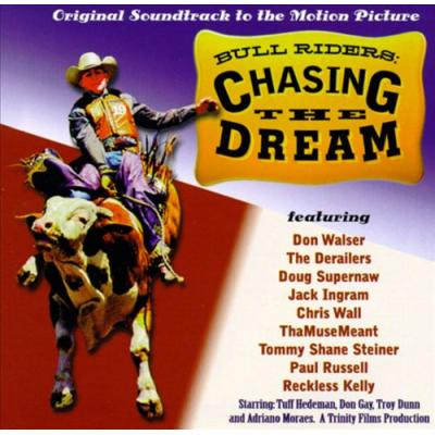 Bull Riders: Chasing the Dream Soundtrack CD. Bull Riders: Chasing the Dream Soundtrack Soundtrack lyrics