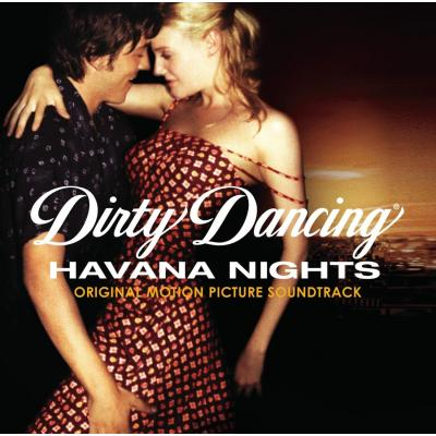 Dirty Dancing: Havana Nights Soundtrack CD. Dirty Dancing: Havana Nights Soundtrack