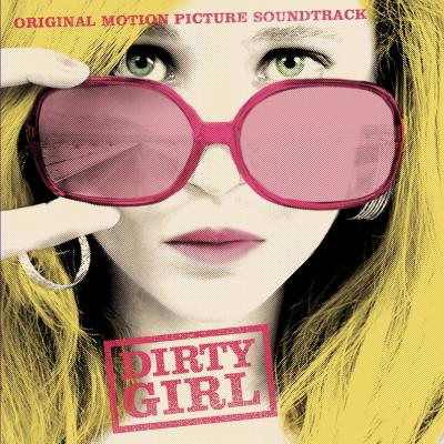Dirty Girl Soundtrack CD. Dirty Girl Soundtrack