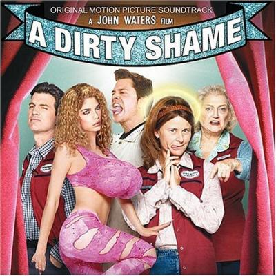 Dirty Shame, A Soundtrack CD. Dirty Shame, A Soundtrack