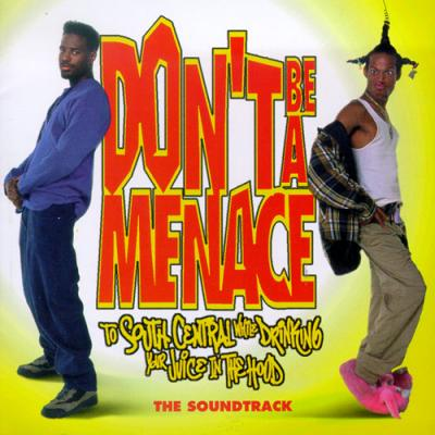 Don't Be a Menace... Soundtrack CD. Don't Be a Menace... Soundtrack