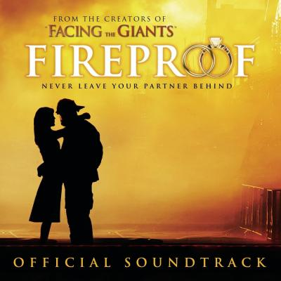 Fireproof Soundtrack CD. Fireproof Soundtrack