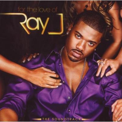 For the Love of Ray J Soundtrack CD. For the Love of Ray J Soundtrack