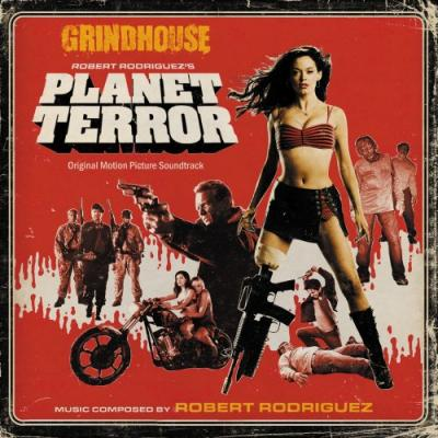 Grindhouse: Planet Terror Soundtrack CD. Grindhouse: Planet Terror Soundtrack Soundtrack lyrics