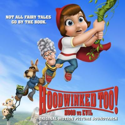 Hoodwinked Too! Hood vs. Evil Soundtrack CD. Hoodwinked Too! Hood vs. Evil Soundtrack