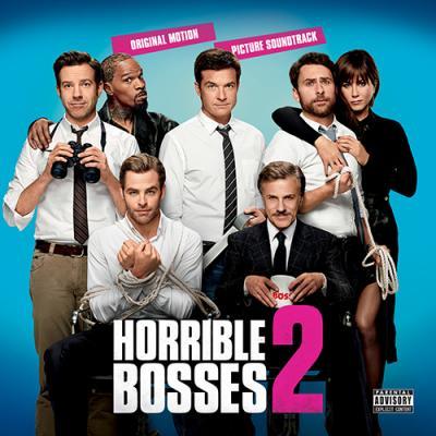 Horrible Bosses 2 Soundtrack CD. Horrible Bosses 2 Soundtrack