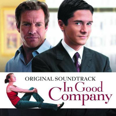 In Good Company Soundtrack CD. In Good Company Soundtrack Soundtrack lyrics