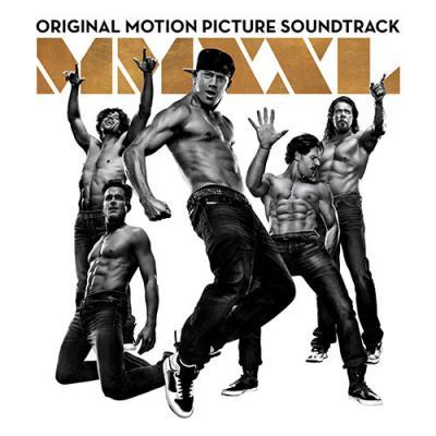 Magic Mike XXL Soundtrack CD. Magic Mike XXL Soundtrack
