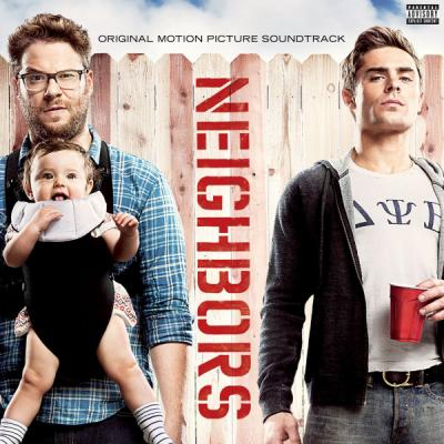 Neighbors Soundtrack CD. Neighbors Soundtrack Soundtrack lyrics