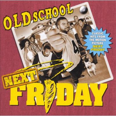 Next Friday: Old School Soundtrack CD. Next Friday: Old School Soundtrack Soundtrack lyrics