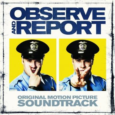 Observe and Report Soundtrack CD. Observe and Report Soundtrack