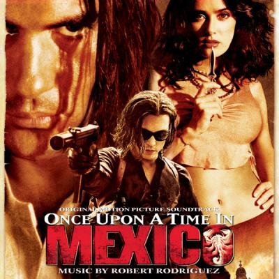 Once Upon a Time in Mexico Soundtrack CD. Once Upon a Time in Mexico Soundtrack Soundtrack lyrics