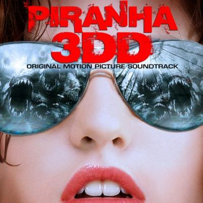 Piranha 3DD Soundtrack CD. Piranha 3DD Soundtrack
