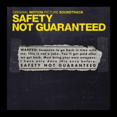 Safety Not Guaranteed Soundtrack CD. Safety Not Guaranteed Soundtrack