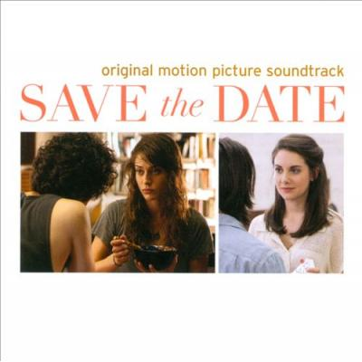 Save The Date Soundtrack CD. Save The Date Soundtrack