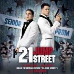 21 Jump Street Soundtrack CD. 21 Jump Street Soundtrack