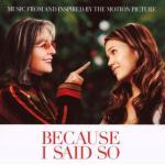 Because I Said So Soundtrack CD. Because I Said So Soundtrack