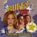 Buffy The Vampire Slayer: Once More, With Feeling Soundtrack CD. Buffy The Vampire Slayer: Once More, With Feeling Soundtrack