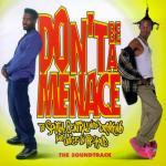 Don't Be a Menace... Soundtrack CD. Don't Be a Menace... Soundtrack