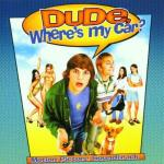 Dude, Where's My Car? Soundtrack CD. Dude, Where's My Car? Soundtrack