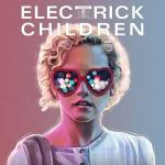 Electrick Children Soundtrack CD. Electrick Children Soundtrack