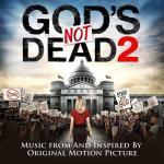 God's Not Dead 2  Soundtrack CD. God's Not Dead 2  Soundtrack