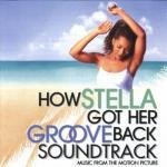 How Stella Got Her Groove Back Soundtrack CD. How Stella Got Her Groove Back Soundtrack