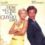 How to Lose a Guy in 10 Days Soundtrack CD. How to Lose a Guy in 10 Days Soundtrack