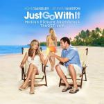 Just Go With It Soundtrack CD. Just Go With It Soundtrack