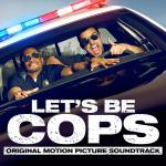 Let's Be Cops Soundtrack CD. Let's Be Cops Soundtrack