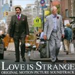 Love is Strange Soundtrack CD. Love is Strange Soundtrack