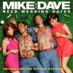 Mike and Dave Need Wedding Dates Soundtrack CD. Mike and Dave Need Wedding Dates Soundtrack
