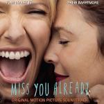 Miss You Already Soundtrack CD. Miss You Already Soundtrack