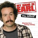 My Name Is Earl Soundtrack CD. My Name Is Earl Soundtrack