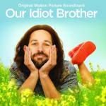 Our Idiot Brother Soundtrack CD. Our Idiot Brother Soundtrack
