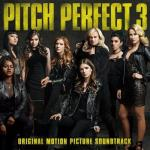 Pitch Perfect 3  Soundtrack CD. Pitch Perfect 3  Soundtrack