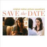 Save The Date Soundtrack CD. Save The Date Soundtrack
