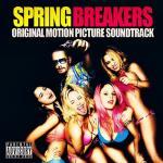 Spring Breakers Soundtrack CD. Spring Breakers Soundtrack