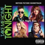 Take Me Home Tonight Soundtrack CD. Take Me Home Tonight Soundtrack