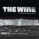 The Wire: And All the Pieces Matter Soundtrack CD. The Wire: And All the Pieces Matter Soundtrack