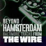 The Wire: Beyond Hamsterdam: Baltimore Soundtrack CD. The Wire: Beyond Hamsterdam: Baltimore Soundtrack