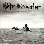 Thicker Than Water (Jack Johnson) Soundtrack CD. Thicker Than Water (Jack Johnson) Soundtrack