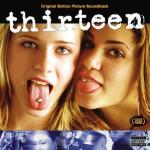 Thirteen Soundtrack CD. Thirteen Soundtrack