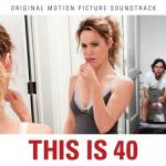 This Is 40 Soundtrack CD. This Is 40 Soundtrack