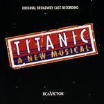 Titanic: Musical Soundtrack CD. Titanic: Musical Soundtrack