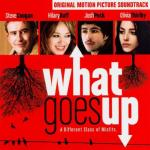 What Goes Up Soundtrack CD. What Goes Up Soundtrack