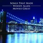 Woody Allen: Songs That Made His Movies Great Soundtrack CD. Woody Allen: Songs That Made His Movies Great Soundtrack